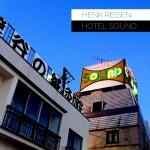 HENK_REISEN_HOTEL_SOUND